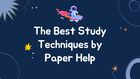 The Best Study Techniques by Paper Help